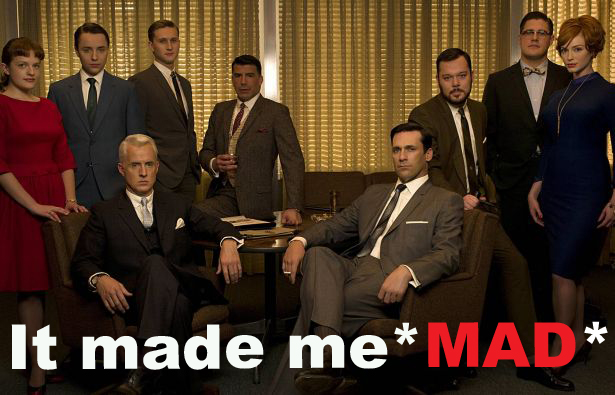 mad-men-made-me-mad